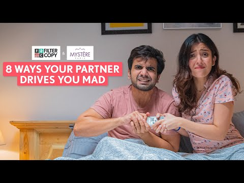 FilterCopy | 8 Ways Your Partner Drives You Mad